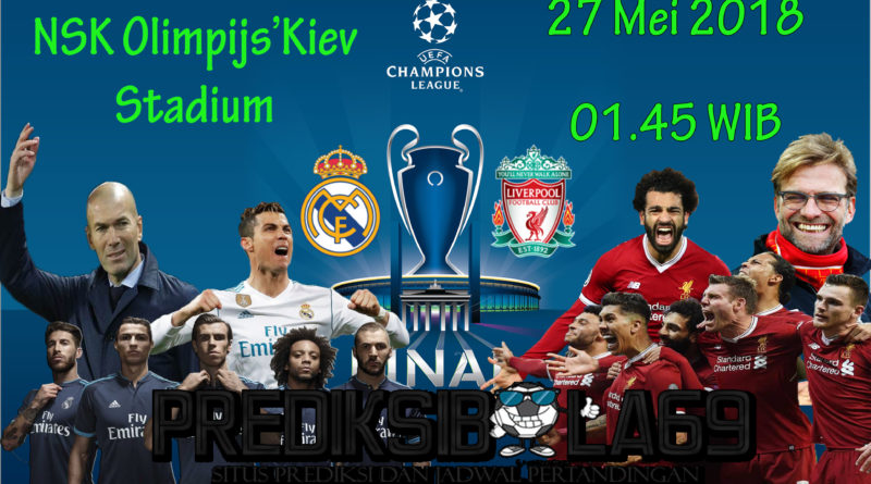 Prediksi Bola Final Liga Champion Real Madrid vs Liverpool